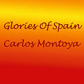 Glories Of Spain by Carlos Montoya