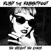 No Weight No Chain de Ruby the Rabbitfoot