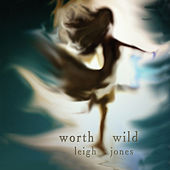 Worth Wild by Leigh Jones