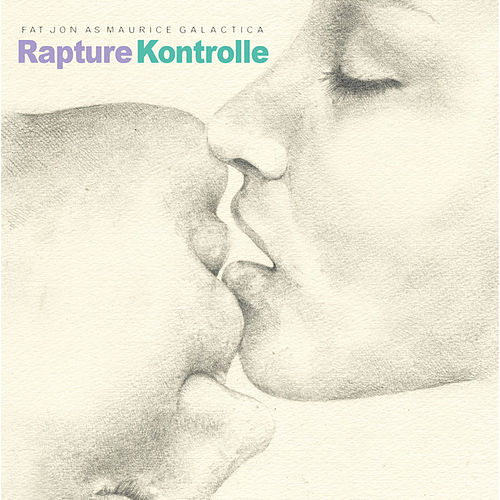 Rapture Kontrolle by Fat Jon the Ample Soul Physician