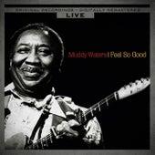 I Feel So Good (Live) de Muddy Waters