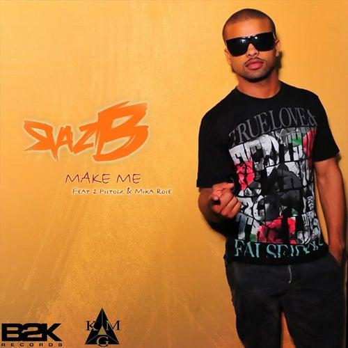 Make Me (feat. 2 Pistols & Mika Rose) by Raz B