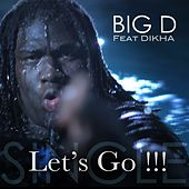 Let's Go !!! by Big D
