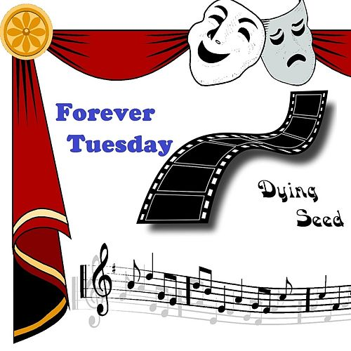 Forever Tuesday by Dying Seed