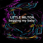 Begging My Baby de Little Milton