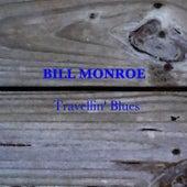 Travelin' Blues by Bill Monroe