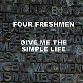 Give Me The Simple Life de The Four Freshmen