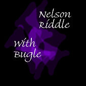 With Bugle by Nelson Riddle