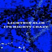 It's Mighty Crazy de Lightnin' Slim