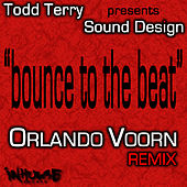 Bounce To The Beat (Orlando Voorn Remix) by Todd Terry
