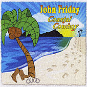 Coastal Cowboy by John Friday