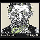 Whisky Girl by Bart Budwig