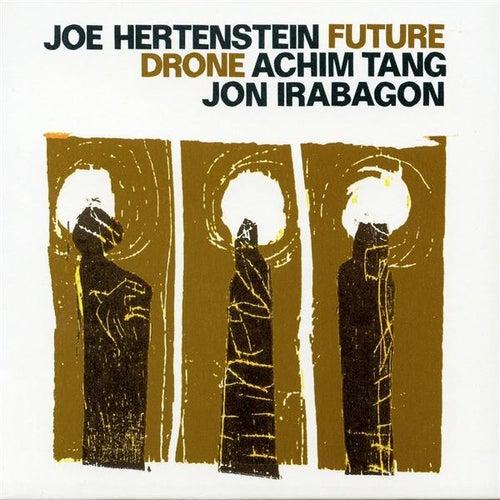 Future Drone by Jon Irabagon