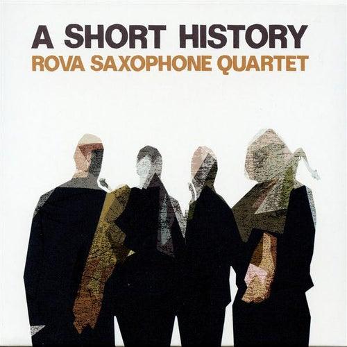 A Short History by Rova Saxophone Quartet