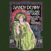 The Notes and The Words : A Collection of Demos and Rarities de Sandy Denny