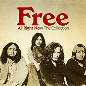All Right Now: The Collection by Free