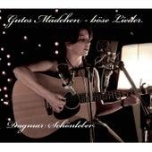 Gutes Mädchen - böse Lieder von Dagmar Schönleber