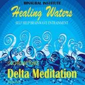 Delta Meditation: Brainwave Entrainment (Healing Waters Embedded With Delta 3.9hz Isochronic Tones) by Binaural Institute