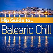 Hip Guide Balearic Chill by Various Artists