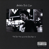 The Day The Laughter Died Part II by Andrew Dice Clay