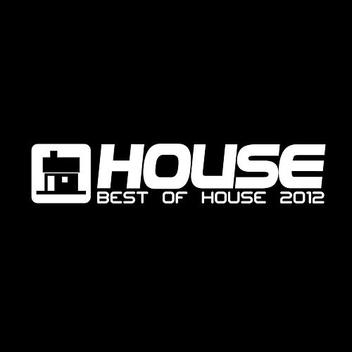 Best Of House 2012 by A House