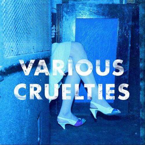 Various Cruelties by Various Cruelties