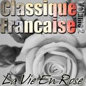 Classique Francaise - La Vie En Rose Volume 2 von Various Artists