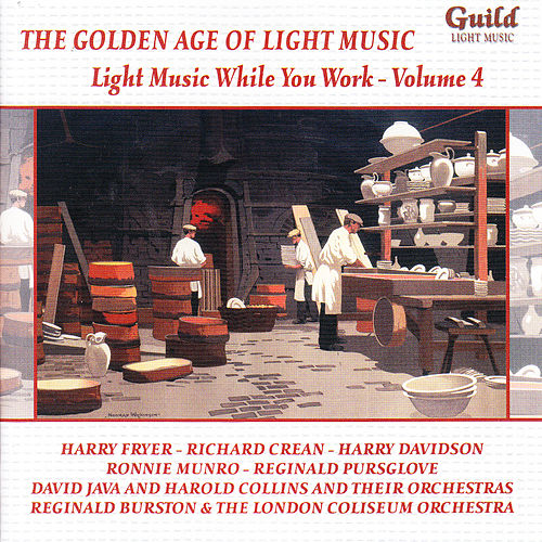 The Golden Age Of Light Music: Light Music While You Work - Vol. 4 by Various Artists