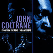 Evolution: The Road To Giant Steps by John Coltrane