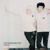 Bang! / Last Dance von The Raveonettes
