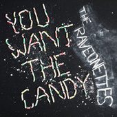 You Want The Candy / Forever In Your Arms von The Raveonettes