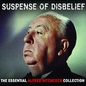Suspense Of Disbelief - The Essential Alfred Hitchcock Collection de Various Artists