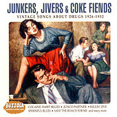 Junkers, Jivers & Coke Fiends - Vintage Songs About Drugs 1962 - 1952 by Various Artists