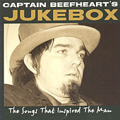 Captain Beefheart's Jukebox: Songs That Inspired The Man de Various Artists