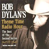 Bob Dylan's Theme Time Radio Hour: The Best Of The Second Series by Various Artists