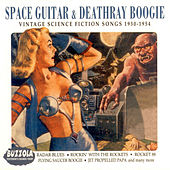 Space Guitar & Deathray Boogie: Vintage Science Fiction Songs 1930-1954 von Various Artists