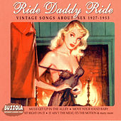 Ride Daddy Ride: Vintage Songs About Sex 1927-1953 by Various Artists