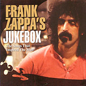 Frank Zappa's Jukebox: Songs That Inspired The Man de Various Artists