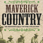 Maverick Country - The Definitive Real Country Collection by Various Artists