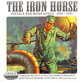 The Iron Horse - Vintage Railroad Songs, 1926 - 1952 by Various Artists