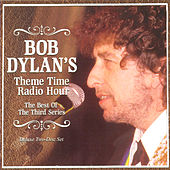 Bob Dylan's Theme Time Radio Hour: The Best Of The Third Series de Various Artists
