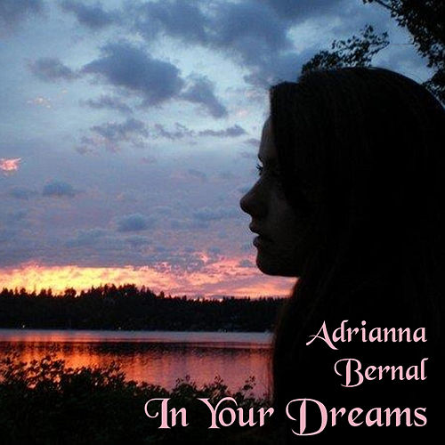 In Your Dreams by Adrianna Bernal