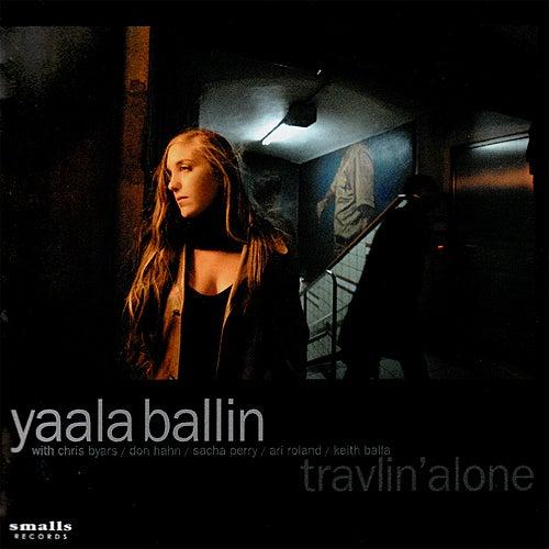 Travlin' Alone by Yaala Ballin