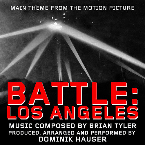 Battle: Los Angeles - Theme from the Motion Picture (Brian Tyler) by Dominik Hauser