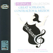 Great Sopranos, Contraltos & Mezzos: The Esssential Collection (Digitally Remastered) de Various Artists