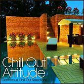 Chill Out Attitude Glamorous Chill Out Selections von Various Artists