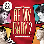 Be My Baby 2 by Various Artists