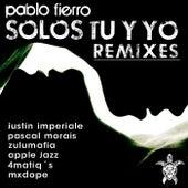 Solos Tu y Yo Remixes by Pablo Fierro