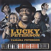 Live At the 55 Arts Club Berlin (Live) de Lucky Peterson