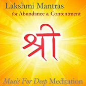 Lakshmi Mantras for Abundance and Contentment by Music For Meditation